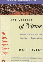 The Origins of Virtue: Human Instincts and the Evolution of Cooperation Pdf Book