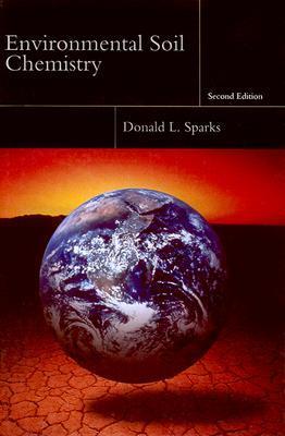 Environmental Soil Chemistry, Second Edition