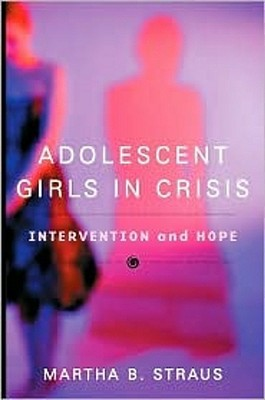 Adolescent Girls in Crisis: Intervention and Hope