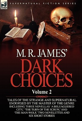 Dark Choices: Vol 2-A Selection of Fine Tales of the Strange and Supernatural Endorsed by the Master of the Genre; Including Thre