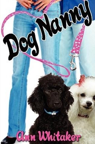 Dog Nanny PDF Book by Ann Whitaker PDF ePub