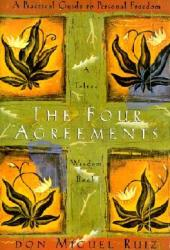 The Four Agreements: A Practical Guide to Personal Freedom Book