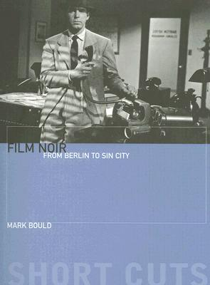 Film Noir: From Berlin to Sin City