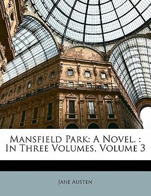 Mansfield Park: A Novel.: In Three Volumes, Volume 3