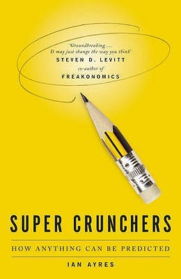 Supercrunchers: How Anything Can Be Predicted