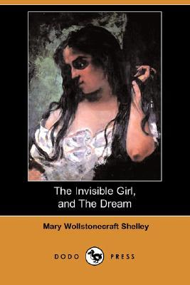 The Invisible Girl, and The Dream