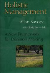 Holistic Management: A New Framework for Decision Making