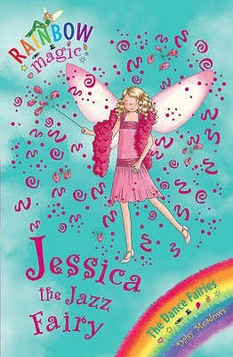 Jessica The Jazz Fairy (Rainbow Magic: The Dance Fairies, #5)