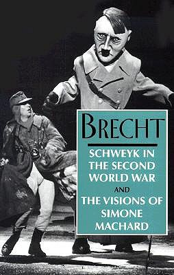 Schweyk in the Second World War and the Visions of Simone Machard