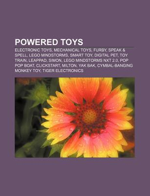 Powered Toys: Electronic Toys, Mechanical Toys, Furby, Speak & Spell, Lego Mindstorms, Smart Toy, Digital Pet, Toy Train, Leappad, Simon