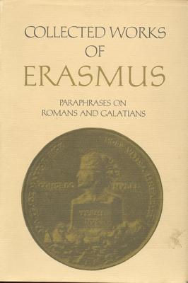 Collected Works of Erasmus: Paraphrases on Romans and Galatians