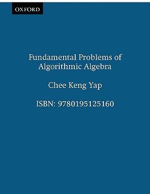 Fundamental Problems of Algorithmic Algebra