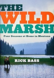 The Wild Marsh: Four Seasons at Home in Montana Pdf Book