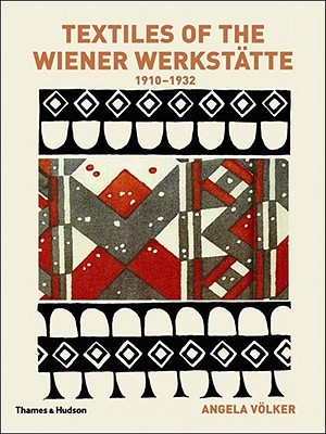 Textiles of the Wiener Werkstatte, 1910-1932