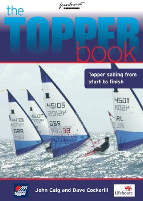 The Topper Book: Topper Sailing from Start to Finish