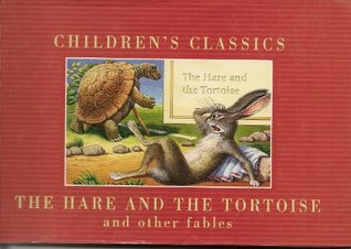 The Hare and the Tortoise and Other Fables