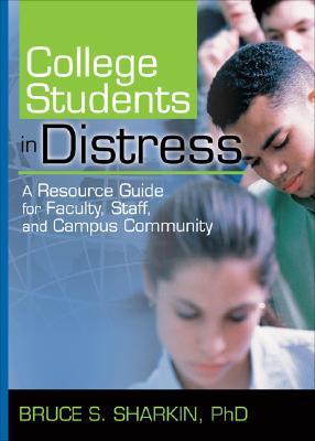 College Students in Distress: A Resource Guide for Faculty, Staff, and Campus Community (Haworth Series in Clinical Psychotherapy) (Haworth Series in Clinical Psychotherapy)