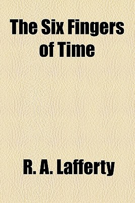 The Six Fingers of Time