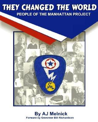 They Changed the World: People of the Manhattan Project