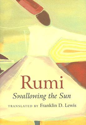 Rumi: Swallowing the Sun: Poems Translated from Persian