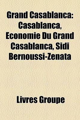 Grand Casablanca: Casablanca, Economie Du Grand Casablanca, Sidi Bernoussi-Zenata