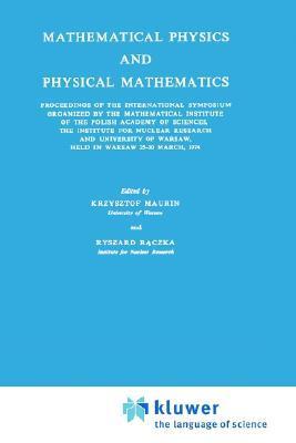 Mathematical Physics and Physical Mathematics