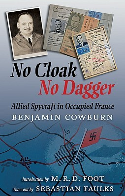 No Cloak, No Dagger: Allied Spycraft in Occupied France