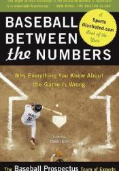 Baseball Between the Numbers: Why Everything You Know About the Game Is Wrong Pdf Book