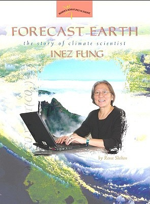 Forecast Earth: The Story of Climate Scientist Inez Fung