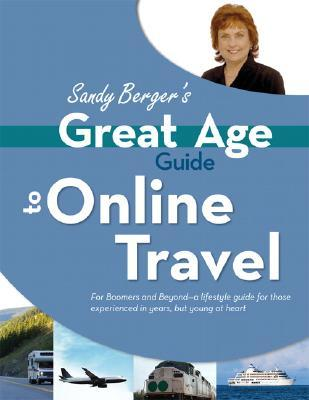 Sandy Berger's Great Age Guide to Online Travel