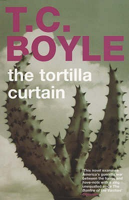 The Tortilla Curtain By T C Boyle — Reviews Discussion