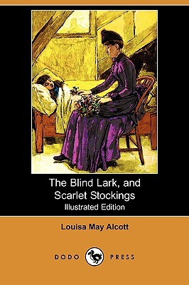 The Blind Lark, and Scarlet Stockings