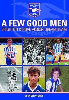 A Few Good Men: Brighton and Hove Albion Dream Team
