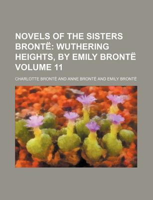 Novels of the Sisters Bronte (Volume 11); Wuthering Heights