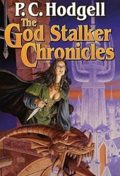 The God Stalker Chronicles (Kencyrath, #1-2)