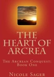 The Heart of Arcrea (The Arcrean Conquest, #1) Pdf Book