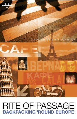 Rite of Passage: Tales of Backpacking 'Round Europe