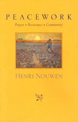 Peacework: Prayer, Resistance, Community