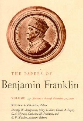 The Papers of Benjamin Franklin, Vol. 17: Volume 17, January 1, 1770 through December 31, 1770