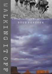 Walking It Off: A Veteran's Chronicle of War and Wilderness Pdf Book