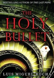The Holy Bullet (Vatican #2) Pdf Book