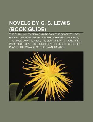 Novels by C. S. Lewis: The Screwtape Letters, the Great Divorce, Out of the Silent Planet, Till We Have Faces, the Pilgrim's Regress