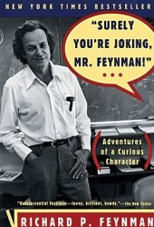 Surely You're Joking, Mr. Feynman!: Adventures of a Curious Character Pdf Book