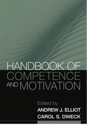 Handbook of Competence and Motivation, First Edition