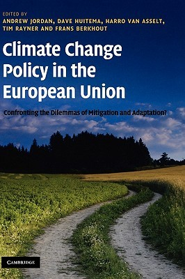 Climate Change Policy in the European Union: Confronting the Dilemmas of Mitigation and Adaptation?