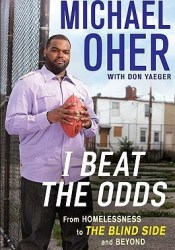 I Beat the Odds: From Homelessness, to the Blind Side, and Beyond Pdf Book