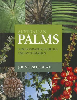 Australian Palms: Biogeography, Ecology and Systematics