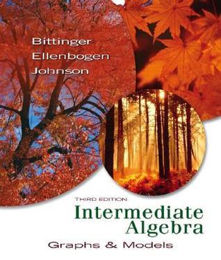 Intermediate Algebra: Graphs & Models (Bittinger Developmental Mathematics Series)