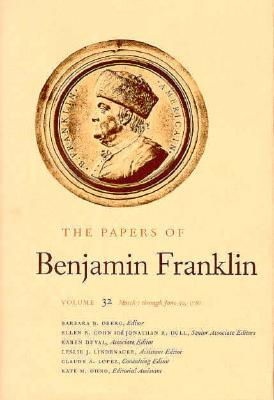 The Papers of Benjamin Franklin, Vol. 32: Volume 32: March 1 through June 30, 1780