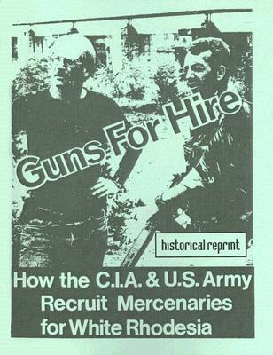 Guns For Hire: How The Cia & Us Army Recruit Mercenaries For White Rhodesia